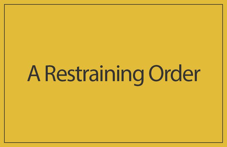 A Restraining Order